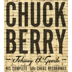 Chuck Berry - Johnny B. Goode · His Complete '50s Chess Recordings