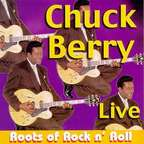 Chuck Berry - Live · Roots Of Rock N' Roll