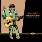Chuck Berry - Rock And Roll Music · Any Old Way You Choose It