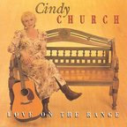 Cindy Church - Love On The Range