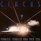 Circus (CH) - Fearless Tearless And Even Less