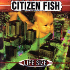 Citizen Fish - Life Size