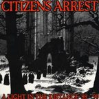 Citizens Arrest - A Light In The Distance '88-90'