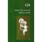 CJA - They Took Him From A Cross & Laid Him In A Tomb