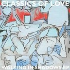 Classics Of Love - Walking In Shadows e.p.