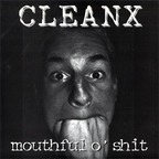 Clean X - Mouthful O' Shit
