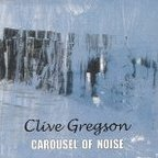 Clive Gregson - Carousel Of Noise