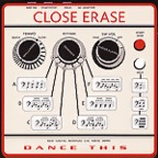 Close Erase - Dance This