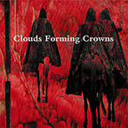 Clouds Forming Crowns - s/t