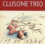 Clusone Trio - I Am An Indian