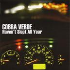 Cobra Verde - Haven't Slept All Year