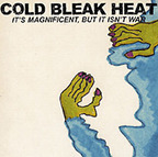 Cold Bleak Heat - It's Magnificent, But It Isn't War