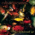 Color School - Iridescent e.p.