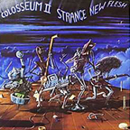 Colosseum II - Strange New Flesh