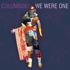 Columboid - We Were One