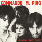 Commando M Pigg - Lonely And Cold
