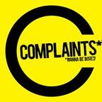 Complaints* - *Wanna Be Bored