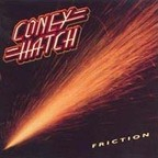 Coney Hatch - Friction