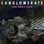 Conglomerate - The Bible Says