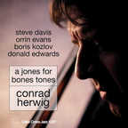 Conrad Herwig - A Jones For Bones Tones