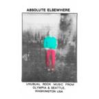 Cool Rays - Absolute Elsewhere · Unusual Rock Music From Olympia & Seattle, Washington USA