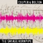 Cooper & Bolton - The Savage Hornpipe