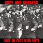 Cops And Robbers - Face To Face With Hate