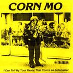 Corn Mo - I Can Tell By Your Pants That You're An Entertainer