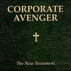 Corporate Avenger - The New Testament