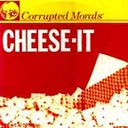Corrupted Morals - Cheese-It