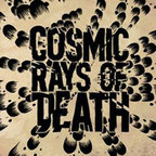 Cosmic Rays Of Death - ...Of Doom