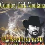 Country Dick Montana - The Devil Lied To Me