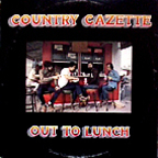 Country Gazette - Out To Lunch