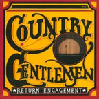 Country Gentlemen - Return Engagement