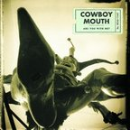 Cowboy Mouth (US 2) - Are You With Me?
