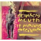 Cowboy Mouth (US 2) - It Means Escape