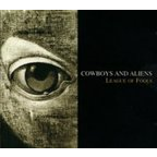 Cowboys & Aliens - League Of Fools