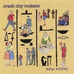 Crack City Rockers - New Myths