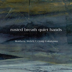 Craig Colorusso - Rusted Breath Quiet Hands