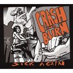 Crash And Burn - Sick Again