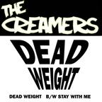 Creamers - Dead Weight