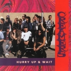 Creamers - Hurry Up & Wait