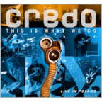 Credo - This Is What We Do · Live In Poland