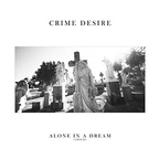 Crime Desire - Alone In A Dream
