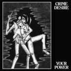 Crime Desire - Your Power
