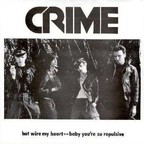 Crime - Hot Wire My Heart