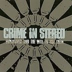 Crime In Stereo - Explosives And The Will To Use Them