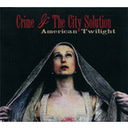 Crime + The City Solution - American Twilight