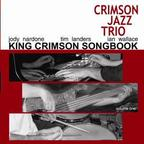 Crimson Jazz Trio - King Crimson Songbook · Volume One