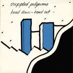 Crippled Pilgrims - Head Down, Hand Out